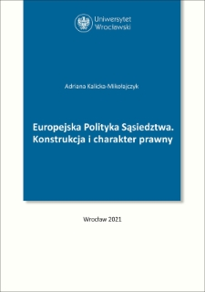 The European Neighbourhood Policy : the legal structure and the legal nature