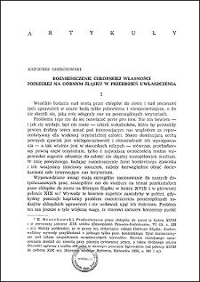 Rozmieszczenie chłopskiej własności podległej na Górnym Śląsku w przeddzień uwłaszczenia