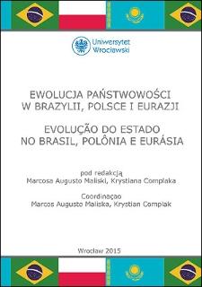 Ewolucja państwowości w Brazylii, Polsce i Eurazji. Evolução do Estado no Brasil, Polônia e Eurásia : Przedmowa