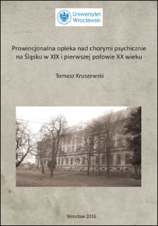 Provincial treatment of the mentally ill in Silesia in 19th century and in the first half of the 20th century