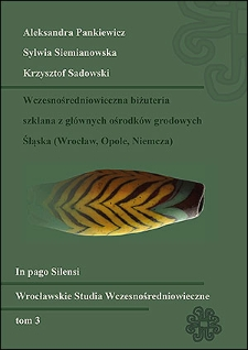 Early Mediaeval Glassjewellery from main Silesian stronghold complexes (Wrocław, Opole, Niemcza)