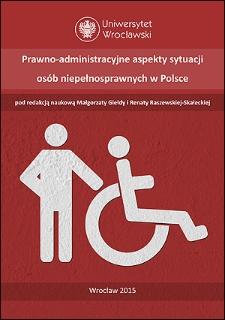 Prawno-administracyjne aspekty sytuacji osób niepełnosprawnych w Polsce : Spis treści ; Wprowadzenie ; Nota o autorach