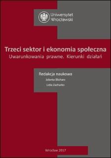 Trzeci sektor iekonomia społeczna. Uwarunkowania prawne. Kierunki działań : Spis treści ; Wstęp ; Bibliografia