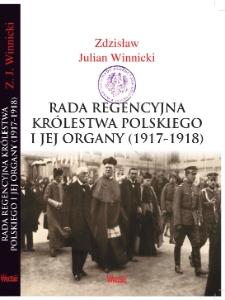 The Regency Council of the Kingdom of Poland and its bodies (1917–1918)