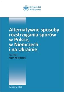 Alternatywne sposoby rozstrzygania sporów w Polsce, wNiemczech i na Ukrainie : Spis treści ; Przedmowa