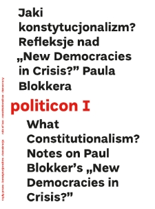 "politicon I. What Constitutionalism? Notes on Paul Blokker's ""New Democracies in Crisis?"""
