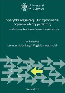 Specyfika organizacji i funkcjonowania organów władzy publicznej. Analiza porządków prawnych państw współczesnych : Słowo wstępne