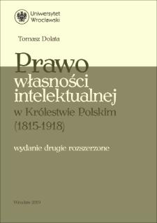 Prawo własności intelektualnej w Królestwie Polskim (1815-1918). Wydanie drugie rozszerzone