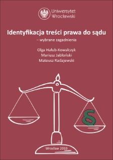 Identyfikacja treści prawa do sądu – wybrane zagadnienia